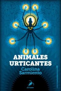 Animales urticantes, de Carolina Sarmiento @ Librería Cervantes | Oviedo | Principado de Asturias | España