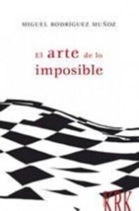 El arte de lo imposible, de Miguel Rodríguez Muñoz @ Librería Cervantes | Oviedo | Principado de Asturias | España