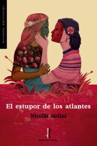 El estupor de los atlantes, de Nicolás Melini @ Librería Cervantes | Oviedo | Principado de Asturias | España