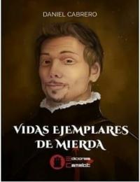 Vidas ejemplares de mierda, de Daniel Cabrero @ Librería Cervantes | Oviedo | Principado de Asturias | España